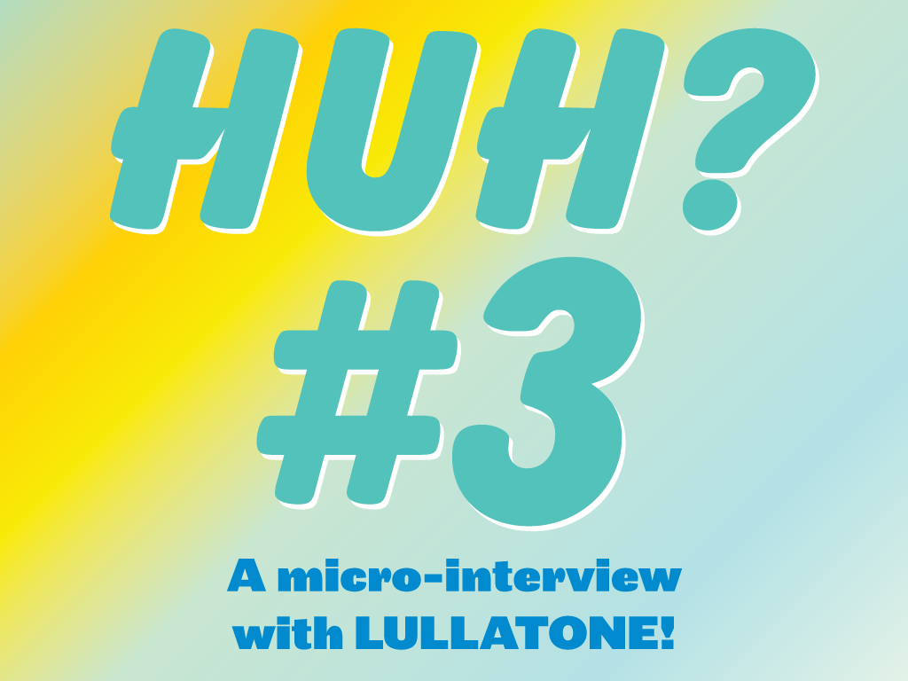 Huh: An interview with Lullatone