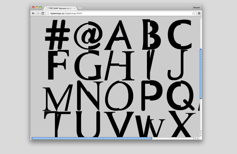 Masato's solo work above: Type Snap. A website that takes a stab at the future of web typography.