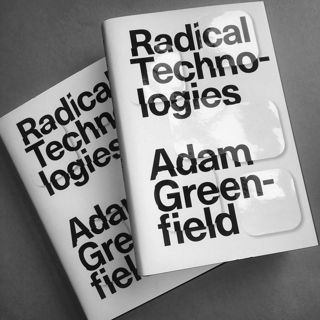 """Radical Technologies is Adam Greenfield's latest book on the ""colonisation of everyday life by information processing"". If Brian Eno says, ""This is an essential book."", you should probably check it out…"